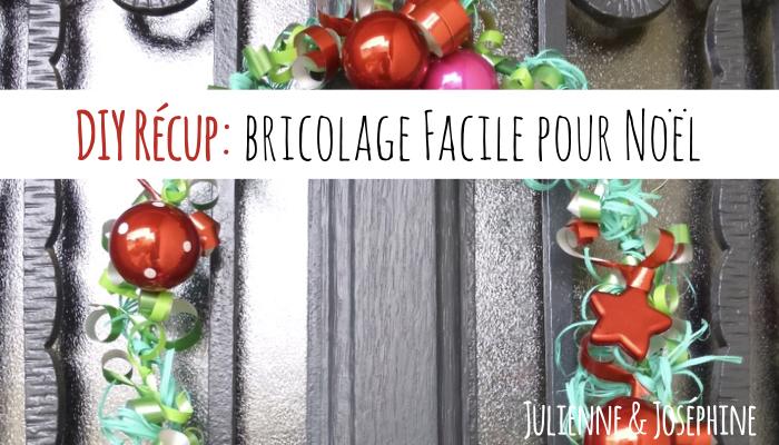 3 idées pour une Déco de Noël récup ~ Julienne \u0026 Joséphine